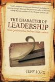The Character of Leadership, Jeff Iorg, 0805445323