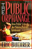 The Public Orphanage, Buehrer, Eric, 0849935326