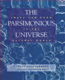 The Parsimonious Universe : Shape and Form in the Natural World, Hildebrandt, Stefan and Tromba, Anthony, 1461275326