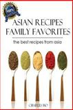 Asian Recipes - 50 Tasty and Easy Made Unique Exotic Recipes, Charles Ho, 1479195324