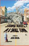Strange Beasts in a Small Town, Adam Armour, 148237532X