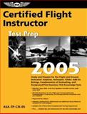 Certified Flight Instructor Test Prep 2005, Jackie Spanitz and Charles L. Robertson, 1560275324