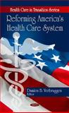 Reforming America's Health Care System, , 1607415321