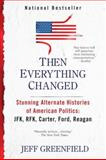 Then Everything Changed, Jeff Greenfield, 0425245330