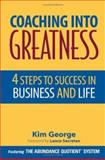 Coaching into Greatness : 4 Steps to Sucess in Business and Life, George, Kim, 0471785334