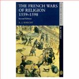 The French Wars of Religion 1559-1598, Knecht, R. J. and Segun, Mabel, 058228533X