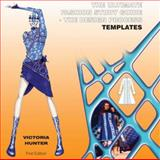 The Ultimate Fashion Study Guide - the Design Process TEMPLATES, Hunter, Victoria, 0979445337