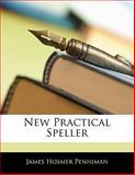 New Practical Speller, James Hosmer Penniman, 114108533X