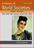 A History of World Societies Value, Volume II:since 1450, McKay, John P. and Buckley Ebrey, Patricia, 1457685337