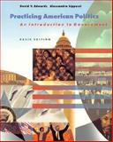 Practicing American Politics Chapters 1-16 : Chapters 1-16`, Edwards, David and Lippucci, Alessandra, 1572595337