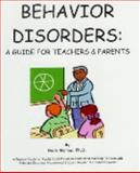 Behavior Disorders : A Practical Guide for Teachers and Parents to Understand and Help Children with Behavioral Disorders: Oppositional Defiant Disorder and Conduct Disorder, Marlow, Herb, 1893595331