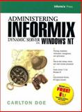 Administering Informix Dynamic Server on Windows NT, Doe, Carlton, 0130805335