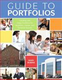 Guide to Portfolios : Creating and Using Portfolios for Academic, Career, and Personal Success, Robins, Mary, 0137145330