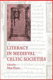 Literacy in Medieval Celtic Societies, Pryce, Huw and Minnis, Alastair, 0521025338