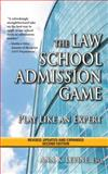 The Law School Admission Game : The New, Updated and Expanded Version of the Amazon Bestselling Law School Admission Guide: Play Like an Expert, Second Edition: Play Like an Expert, Second Edition, Levine, Ann, 0983845336