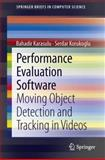 Performance Evaluation Software : Moving Object Detection and Tracking in Videos, Karasulu, Bahadir and Korukoglu, Serdar, 1461465338