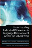 Understanding Individual Differences in Language Development Across the School Years, , 1848725337