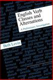 English Verb Classes and Alternations : A Preliminary Investigation, Levin, Beth, 0226475336