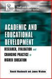 Academic and Educational Development : Research, Evaluation and Changing Practice in Higher Education, Ranald Macdonald, James Wisdom, 074943533X