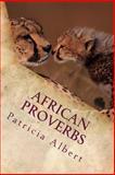 African Proverbs, Patricia Albert, 1492145335