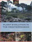 Plant Evolution in the Mediterranean, Thompson, John D., 0198515332