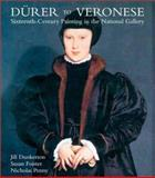 Durer to Veronese : Sixteenth-Century Painting in the National Gallery, Dunkerton, Jill and Foister, Susan, 0300095333
