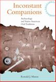Inconstant Companions : Archaeology and North American Indian Oral Traditions, Mason, Ronald J., 0817355332