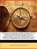 Trevor's Taxes on Succession, Charles Cecil Trevor and Evelyn Freeth, 1146625332