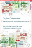 Digital Cityscapes : Merging Digital and Urban Playspaces, Silva, Adriana de Souza e. and Sutko, Daniel M., 1433105330
