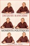 Moments Politiques, Jacques Ranciere, 160980533X