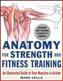 Anatomy for Strength and Fitness Training, Mark Vella, 0071475338