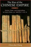 The Rise of the Chinese Empire Vol. 1 : Nation, State, and Imperialism in Early China, CA. 1600 B. C. -A. D. 8, Chang, Chun-Shu, 0472115332