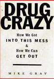 Drug Crazy, Michael Gray, 0679435336