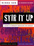 Stir It Up : Lessons in Community Organizing and Advocacy, Sen, Rinku, 0787965332