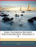 Karl Friedrich Becker's Weltgeschichte, Adolf Schmidt and Karl Friedrich Becker, 1144015332