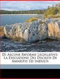 Di Alcune Riforme Legislative, Francesco Paolo Cesarini, 1149685336