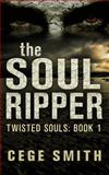 The Soul Ripper (Twisted Souls #1), Cege Smith, 1499605331