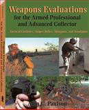 Weapons Evaluations for the Armed Professional and Advanced Collector, Alan C. Paulson, 1581605331