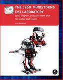The LEGO MINDSTORMS EV3 Laboratory : Build, Program, and Experiment with Five Wicked Cool Robots!, Benedettelli, Daniele, 1593275331