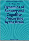 Dynamics of Sensory and Cognitive Processing by the Brain : Integrative Aspects of Neural Networks, Electroencephalography, Event-Related Potentials, Contingent Negative Variation, Magnetoencephalography, and Clinical Applications, , 3642715338
