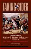 Taking Sides : Clashing Views in United States History, Volume 1, Madaras, Larry and SoRelle, James M., 0073515337
