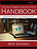 The Software IP Detective's Handbook : Measurement, Comparison, and Infringement Detection, Zeidman, Bob, 0137035330