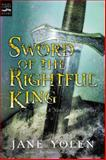 Sword of the Rightful King, Jane Yolen, 0152025332