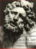 Classical Art and the Cultures of Greece and Rome, Onians, John, 0300075332
