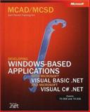 MCAD/MCSD Self-Paced Training Kit : Developing Windows-Based Applications with Microsoft Visual Basic. Net and Microsoft Visual C#. Net, Microsoft Official Academic Course Staff and Microsoft Corporation Staff, 0735615330