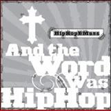 And the Word Was Hip Hop, HipHopEMass Staff and Church Publishing Staff, 0898695333