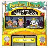 Spring Break at Pokeweed Public School, John Bianchi, 0921285337
