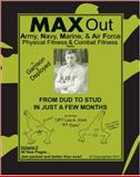 MAX Out Army, Navy, Marine, and Air Force Physcial Fitness and Combat Fitness Tests, Kind, Lee, 0978575334