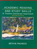 Academic Reading and Study Skills : A Theme-Centered Approach, Pacheco, Beth M., 0030555337