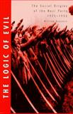 The Logic of Evil : The Social Origins of the Nazi Party, 1925-1933, Brustein, William, 0300065337